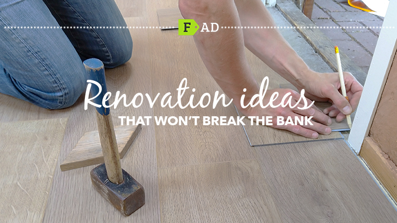 Renovation ideas that won't break the bank