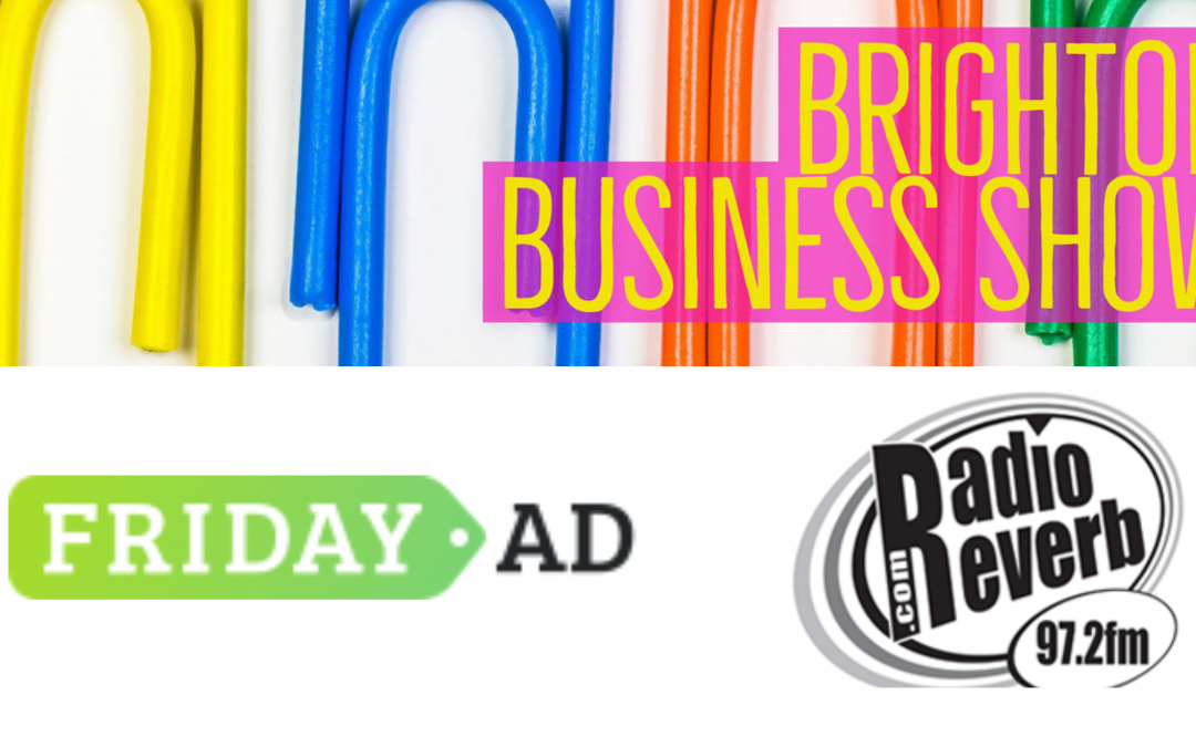 Radio Reverb's Brighton Business Show in partnership with Friday-Ad!
