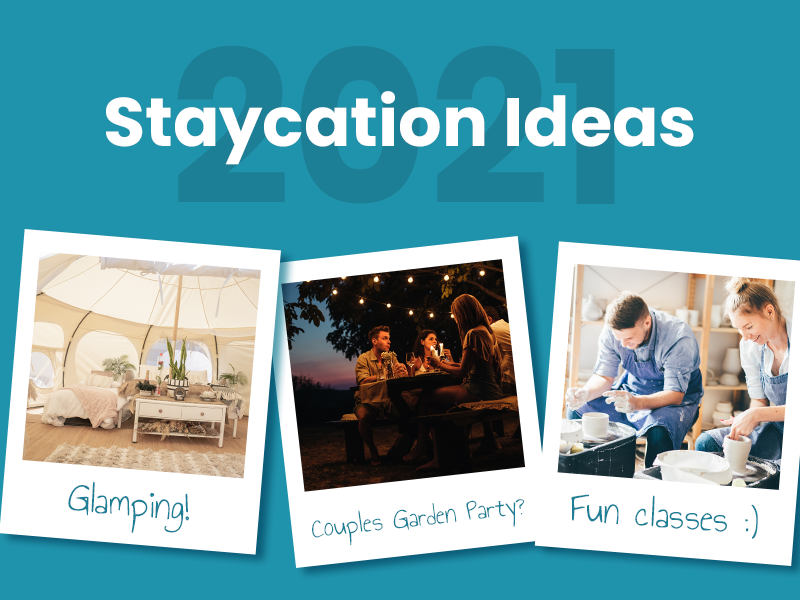 Some great staycation ideas for summer 2021!